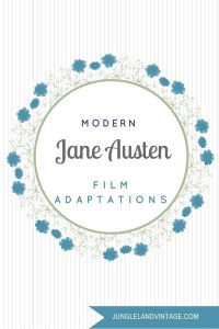 Jane Austen Modern Film Adaptations | JunglelandVintage.com