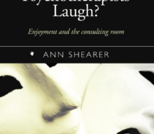 Why Don't Psychotherapists Laugh?: Enjoyment and the Consulting Room Paperback – Apr 8 2016 by Ann Shearer (Author)