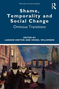 SHAME, TEMPORALITY AND SOCIAL CHANGE - OMINOUS TRANSITIONS