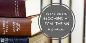 Becoming an Egalitarian in Greek Class