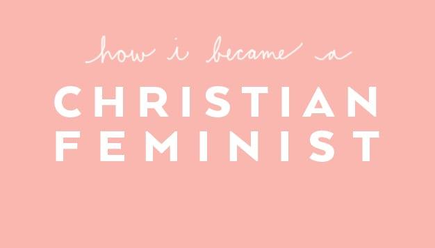 How-I-Became-A-Christian-Feminist