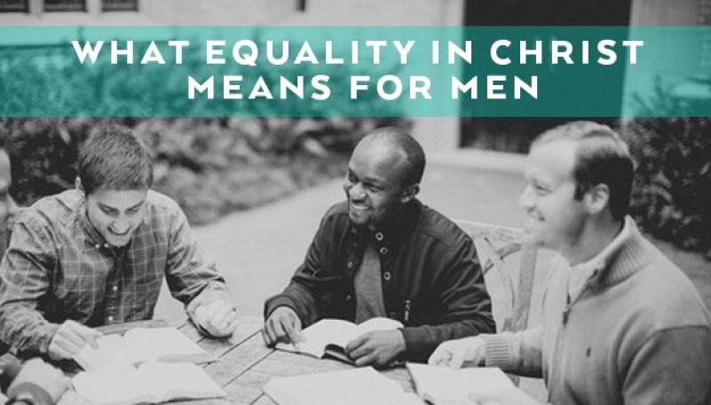 What-Equality-in-Christ-Means-for-Men