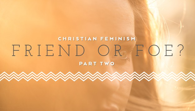 Christian-Feminism--Friend-or-Foe-Part-Two