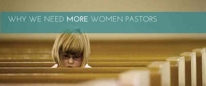 Why We Need Women  Pastors (1) copy