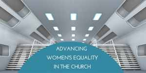 CBE: Advancing Women's Equality in the Church