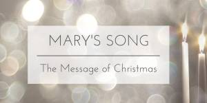 Mary's Song – The Message of Christmas