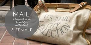 Mail and Female: A Story About Women, the Post Office, and Church