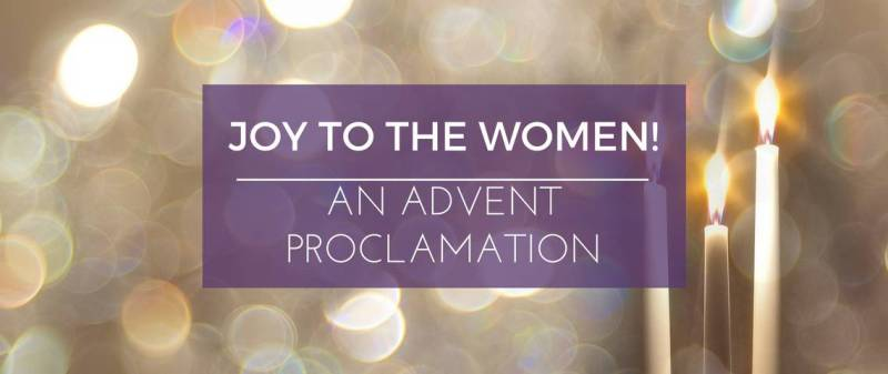 joy-to-the-women-an-advent-proclamation