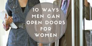 10 Ways Men Can Open Doors for Women