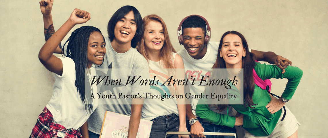 When Words Aren't Enough: A Pastor's Thoughts on Gender Equality