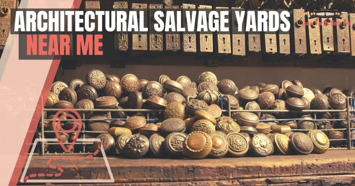 Architectural Salvage Yards Near Me Locator Map Guide Faq