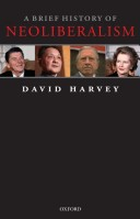 D. Harvey: A brief history of neoliberalism