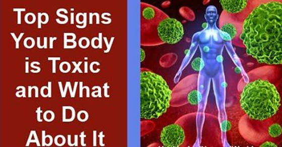 Top Signs That You Have Too Much Toxins In Your Body