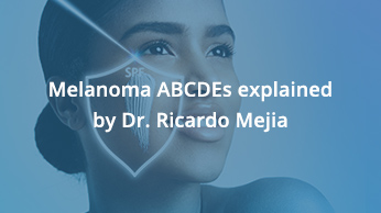Melanoma ABCDEs explained by Dr. Ricardo Mejia