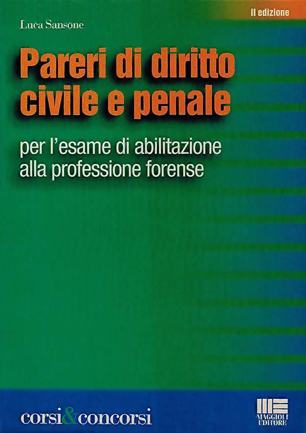 Pareri di Diritto Civile e Penale Seconda Edizione