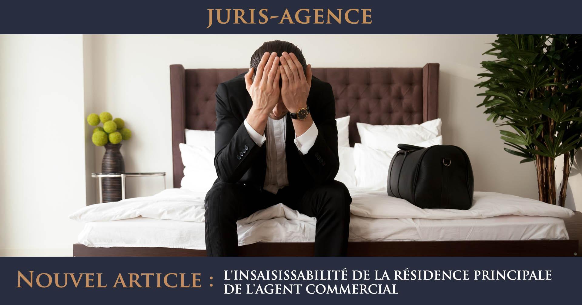 L'INSAISISSABILITE DE LA RESIDENCE PRINCIPALE DE L'AGENT COMMERCIAL