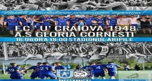 Fotbal : Meciul de baraj transformat in amical ! FC U CRAIOVA - GLORIA CORNESTI pe Stadionul Aripile 13