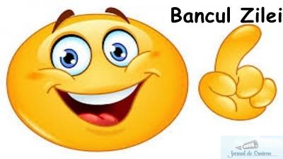 Bancul Zilei 11 Octombrie 2018 1