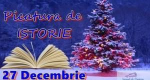 Picatura de ISTORIE – 27 Decembrie