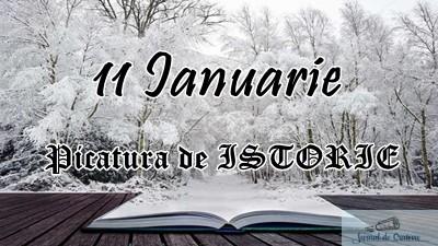 Picatura de ISTORIE – 11 Ianuarie