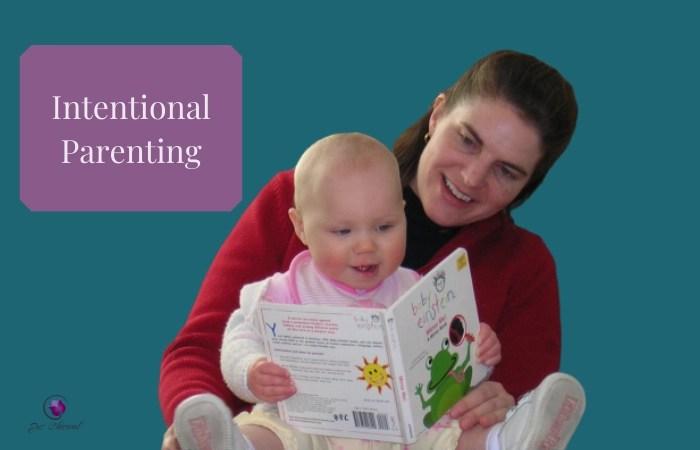 Intentional parenting, intentionality, raising children