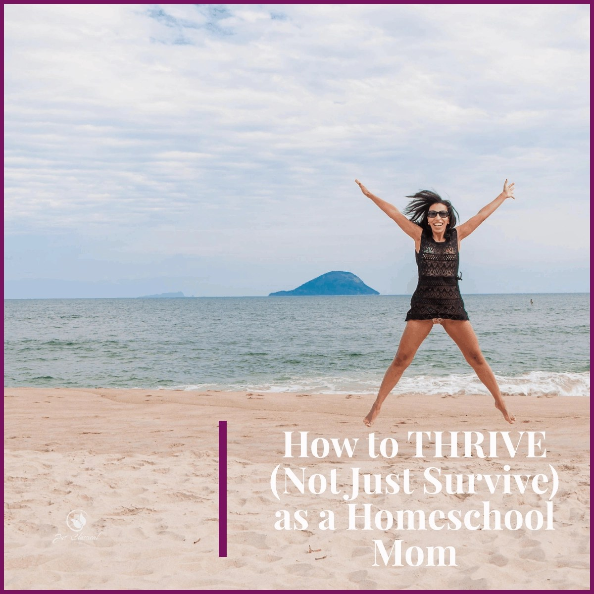Picture of a woman jumping at the beach as she has learned How to Thrive, Not Just Survive, as a Homeschool Mom