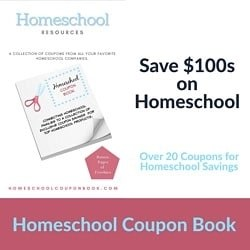 "Square image with white background and pink rectangular strip at bottom. At the top left corner are the words, ""Homeschool Resources. A collection of coupons from all your favorite homeschool companies."" Below this is an image of a coupon book on which is an image of a pair of scissors by a coupon that says ""Homeschool Coupon Book."" To the right of the image of the coupon book are the words, ""Save $100s on Homeschool"" in black. Below this are the turquoise words, ""Over 20 coupons for homeschool savings."" To the right of that is a pink pentagon with the words, ""Pages of freebies."" In the pink rectangular strip at the bottom are the words, ""Homeschool Coupon Book."""