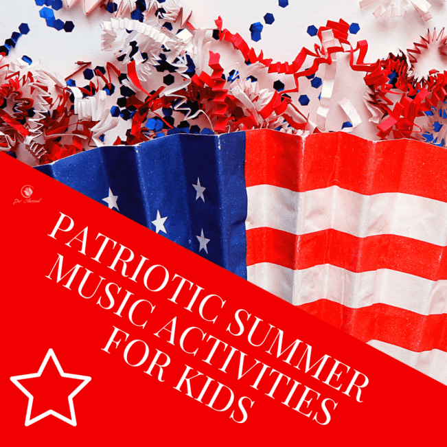 """Image of a fan with an American flag print and confetti above it. A red rectangle at a diagonal is in the left hand corner with the words, """"Patriotic summer music activities for kids."""""""
