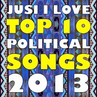 JUSI I LOVE – Top 10 political Songs from Africa 2013