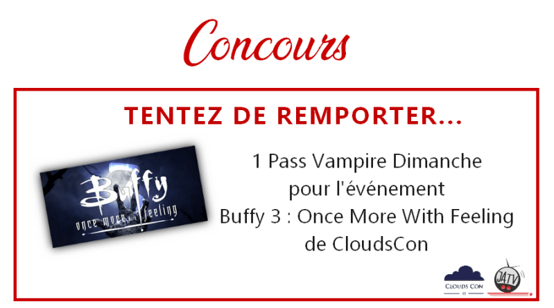 Tentez de remporter un pass pour la convention Buffy 3 : Once More With Feeling