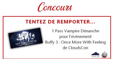 Tentez de remporter un pass pour la convention Buffy 3 : Once More With Feeling
