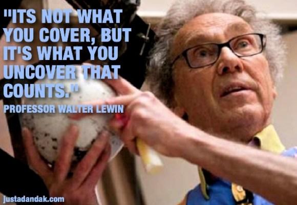 professor lewin uncover quote