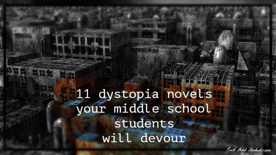 Dystopia novels your students will love