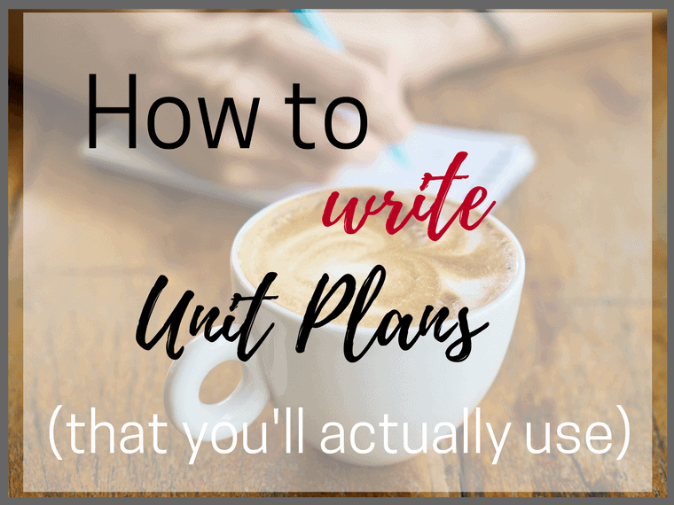 How to write unit plans that you'll actually use