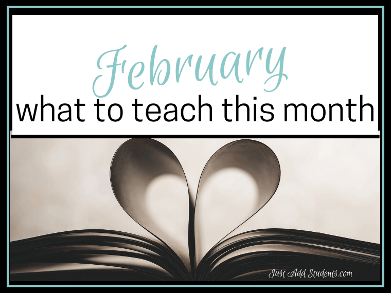 What should you teach in February? Here are ideas to help you get the most from this month!