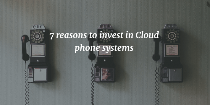 Invest in cloud phone systems