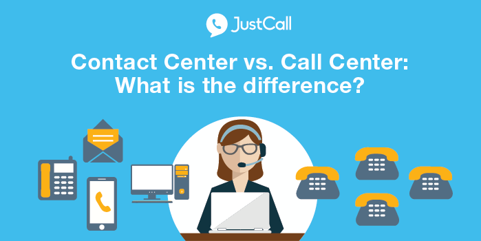 Contact Center vs. Call Center: What is the difference?