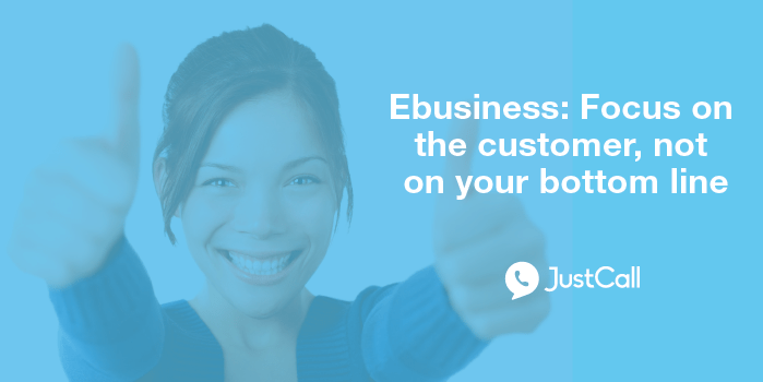 Ebusiness: Focus on the customer, not on your bottom line
