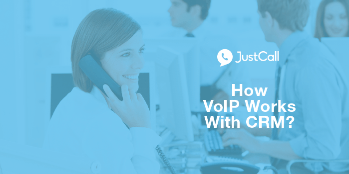 How VoIP Works With CRM?