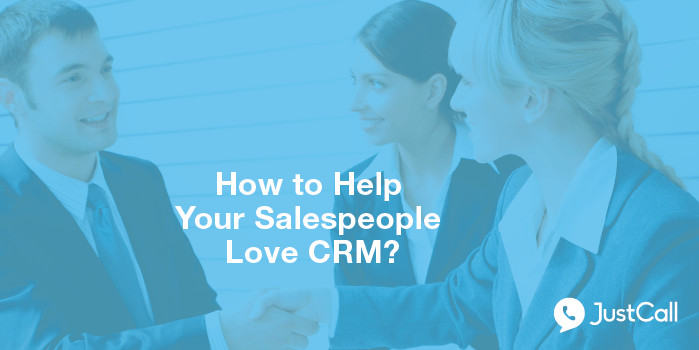 How to get your Sales team to Use CRM?