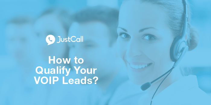 How to Qualify Your VoIP Leads?