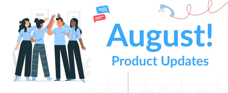 JustCall Updates for August 2020: Here's What's New!