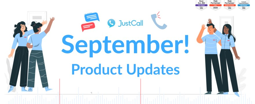 JustCall Updates for September 2020: Here's What's New!
