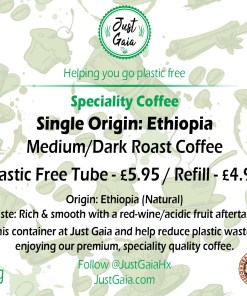 Single Origin Ethiopian Speciality Coffee Tube at Just Gaia beans only tubes or ground to order tubes. Plastic Free packaging and zero waste refills.