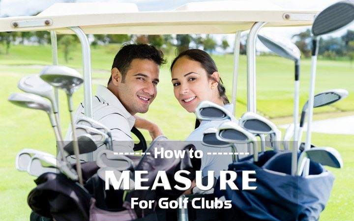 How to Measure For Golf Clubs