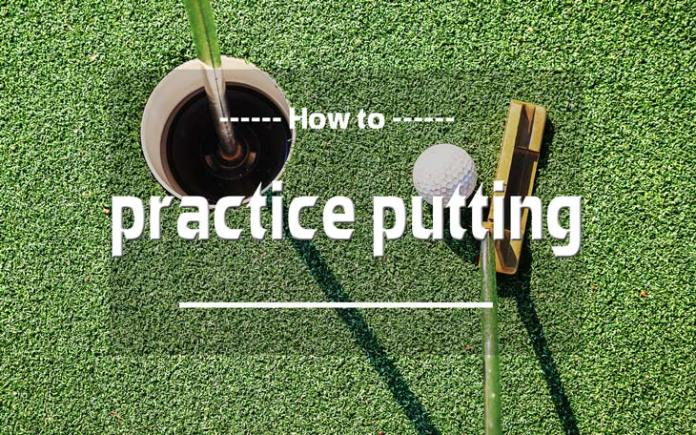 How to practice putting