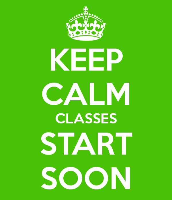 keep-calm-classes-start-soon