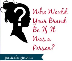Who Would Your Brand Be If It Was a Person?