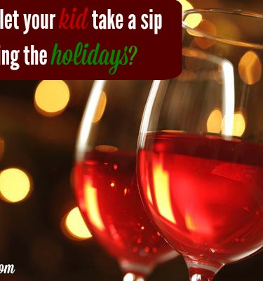 Alcohol and Kids: Is a Holiday 'Sip' Harmless? {sponsored}