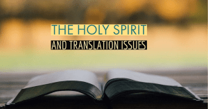 The Holy Spirit and Translation Issues